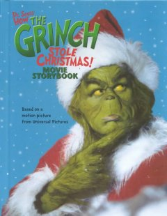 Dr. Seuss's how the Grinch stole Christmas! movie storybook : adapted by Louise Gikow ; based on the motion picture screenplay by Jeffrey Price & Peter S. Seaman cover image