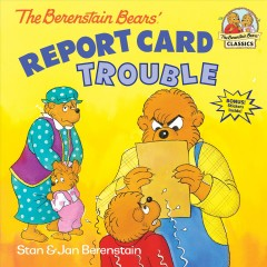 The Berenstain bears' report card trouble cover image