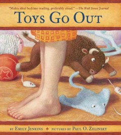 Toys go out : being the adventures of a knowledgeable Stingray, a toughy little Buffalo, and someone called Plastic cover image