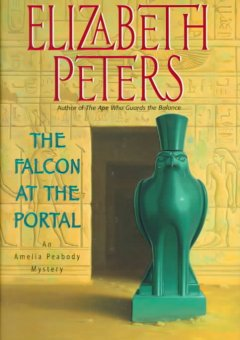 The falcon at the portal : an Amelia Peabody mystery cover image