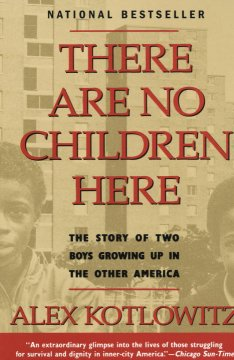 There are no children here : the story of two boys growing up in the other America cover image
