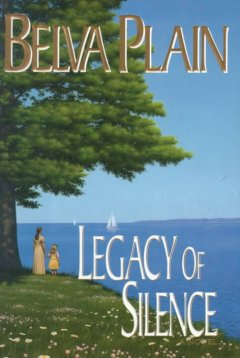 Legacy of silence : Belva Plain cover image