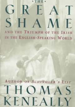 The great shame : and the triumph of the Irish in the English-speaking world cover image