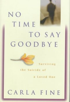 No time to say goodbye : surviving the suicide of a loved one cover image