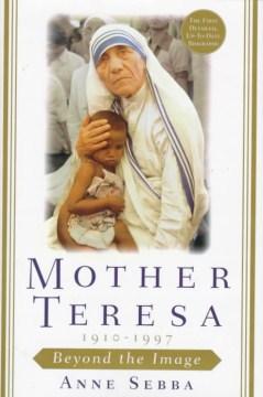 Mother Teresa : beyond the image cover image