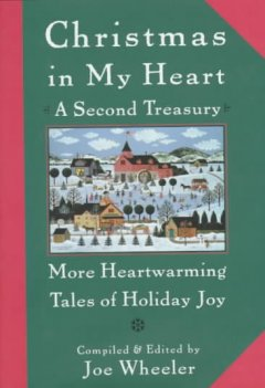 Christmas in my heart : a second treasury : more heartwarming tales of holiday joy cover image