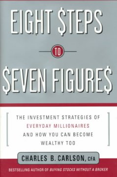 8 steps to seven figures : the investment strategies of everyday millionaires and how you can become wealthy too cover image