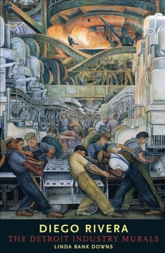 Diego Rivera : the Detroit industry murals cover image