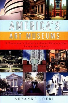America's art museums : a traveler's guide to great collections large and small cover image