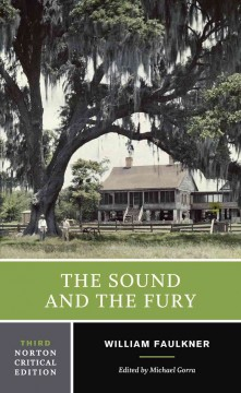 The sound and the fury : an authoritative text, backgrounds and contexts, criticism cover image