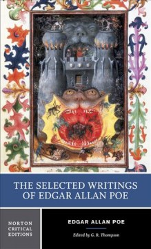 The selected writings of Edgar Allan Poe : authoritative texts, backgrounds and contexts, criticism cover image