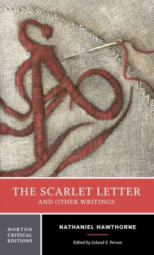 The scarlet letter and other writings : authoritative texts, contexts, criticism cover image