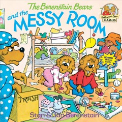 The Berenstain bears and the messy room cover image