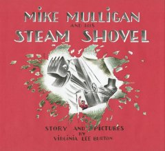 Mike Mulligan and his steam shovel : story and pictures cover image