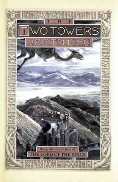 The two towers : being the second part of The lord of the rings cover image