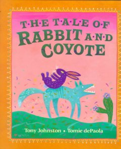 The tale of Rabbit and Coyote cover image
