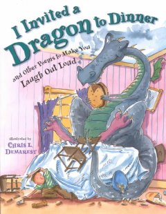 I invited a dragon to dinner : and other poems to make you laugh out loud cover image