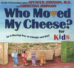 Who moved my cheese? : for kids cover image