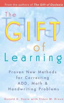 The gift of learning : proven new methods for correcting ADD, math & handwriting problems cover image
