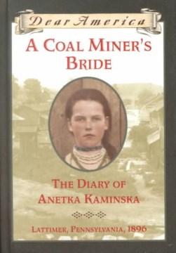 A coal miner's bride : the diary of Anetka Kaminska cover image