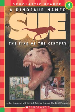 A dinosaur named Sue : the find of the century cover image