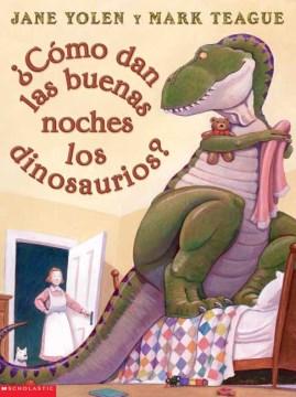 Cómo dan las buenas noches los dinosaurios? cover image