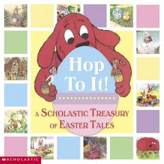Hop to it! : a Scholastic Easter treasury cover image