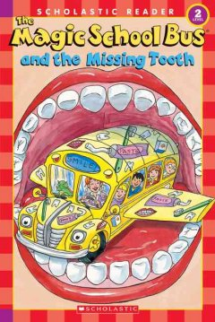 The magic school bus and the missing tooth cover image