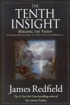 The tenth insight : holding the vision : further adventures of the Celestine Prophecy cover image