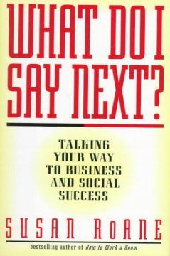 What do I say next? : talking your way to business and social success cover image
