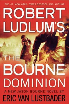 Robert Ludlum's The Bourne dominion : a new Jason Bourne novel cover image