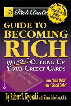 Rich dad's guide to becoming rich without cutting up your credit cards cover image