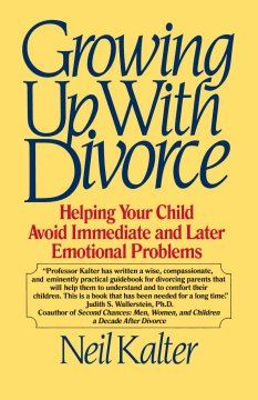 Growing up with divorce : helping your child avoid immediate and later emotional problems cover image