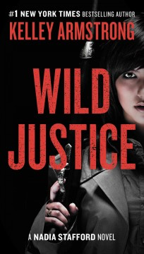 Wild justice : a Nadia Stafford novel cover image
