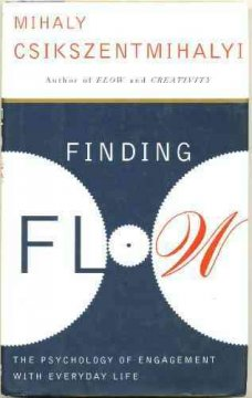 Finding flow : the psychology of engagement with everyday life cover image
