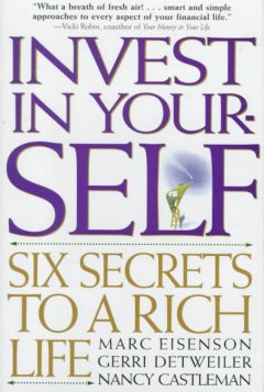 Invest in your-self : six secrets to a rich life cover image