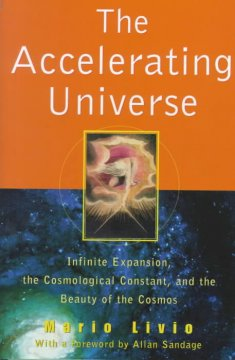The accelerating universe : infinite expansion, the cosmological constant, and the beauty of the cosmos cover image