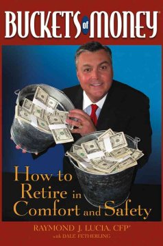 Buckets of money : how to retire in comfort and safety cover image