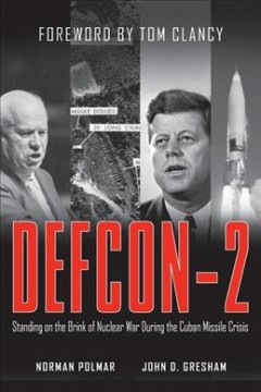 Defcon-2 : standing on the brink of nuclear war during the Cuban missile crisis cover image