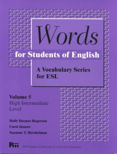 Words for students of English. Volume 5, [High intermediate level] : a vocabulary series for ESL cover image