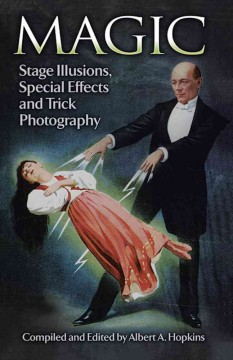 Magic : stage illusions, special effects, and trick photography cover image