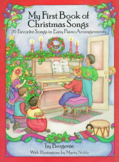 My first book of Christmas songs : 20 favorite songs in easy piano arrangements cover image