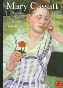 Mary Cassatt : painter of modern women cover image