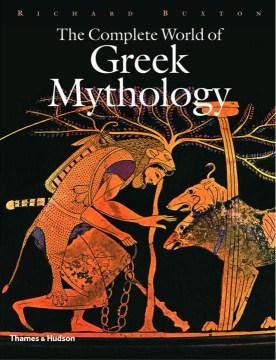 The complete world of Greek mythology cover image
