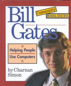 Bill Gates : helping people use computers cover image