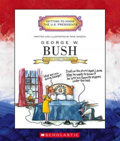 George W. Bush ; forty-third president 2001-present cover image