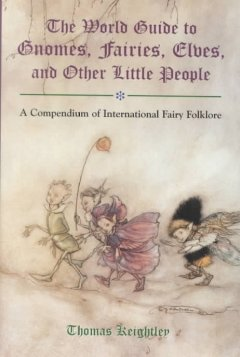 The world guide to gnomes, fairies, elves, and other little people cover image