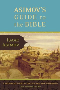 Asimov's Guide to the Bible : the Old and New Testaments cover image