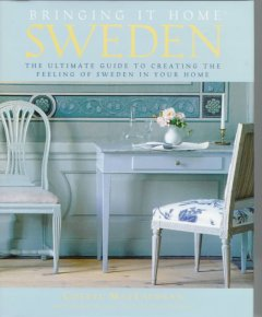 Bringing it home, Sweden : the ultimate guide to creating the feeling of Sweden in your home cover image