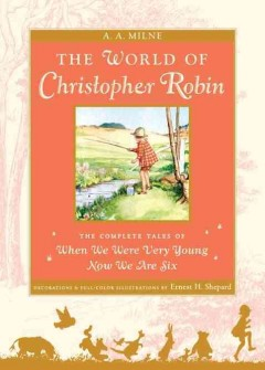 The world of Christopher Robin; the complete When we were very young and Now we are six. cover image